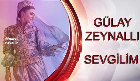 دانلود آهنگ آذربایجانی جدید Gulay Zeynalli به نام Sevgilim